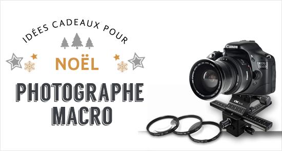 Cadeaux pour macrophotographie
